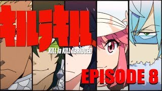 Kill la Kill Abridged Parody Episode 8