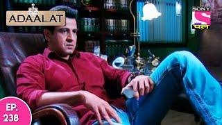 Adaalat - अदालत - Episode 238 - 18th May, 2017