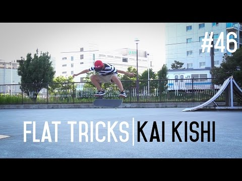 Flat Ground Tricks #46 - 15 Years Old Kishi Kai