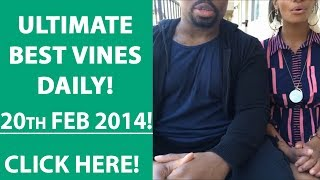 Grape vine Compilations Everyday! Only Greatest Vine Compilations! February 2014 20!