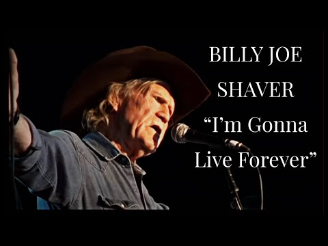 "BILLY JOE SHAVER - ""I'm Gonna Live Forever"""