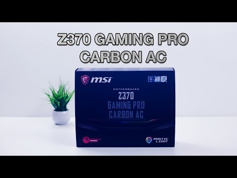 MSI Z370 Gaming Pro Carbon AC Motherboard Review BN