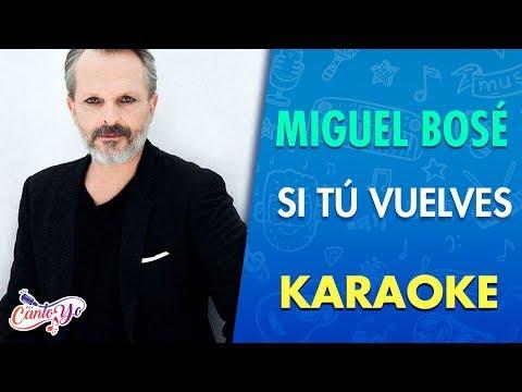 Miguel Bosé - Si tú no vuelves con letra | Cantoyo Karaoke