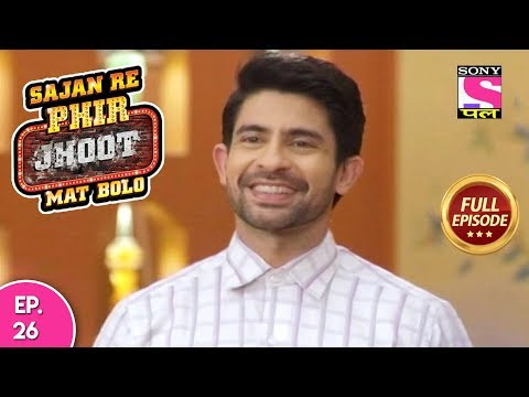 Sajan Re Phir Jhoot Mat Bolo  - Full Episode - Ep 26 -  23rd  July, 2018