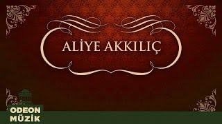 Aliye Akkılıç - Şu Dünyaya Geldim Geleli (45'lik)