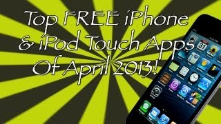 Top FREE iPhone/iPod Touch Apps Of April 2013
