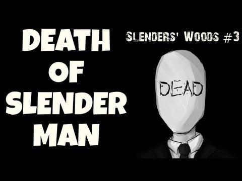 THE DEATH OF SLENDERMAN!! - Slender