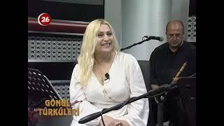 Gönül Türküleri | 06 Haziran 2021