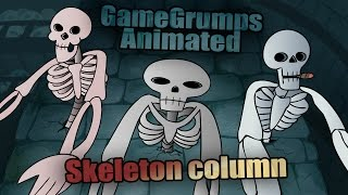Game Grumps Animated: Skeleton Column