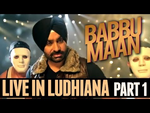 Babbu Maan - Live in Ludhiana | 2013 | Part 1