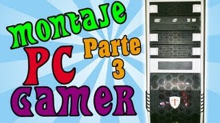 MONTAJE PC GAMER | MOUNTING PC GAMING | Parte 3