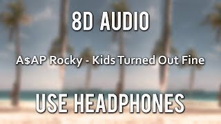 Asap Rocky Kids Turned Out Fine 8d Audio
