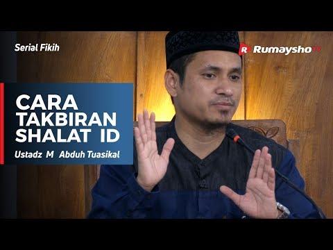 Serial Ramadhan : Cara Takbiran Shalat Id - Ustadz M Abduh Tuasikal