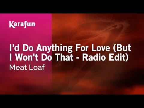 Karaoke I'd Do Anything For Love (but I Won't Do That) - Meat Loaf * video