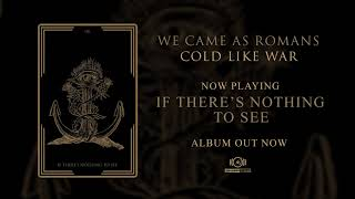 We Came As Romans - If There's Nothing To See ( OFFICIAL AUDIO)
