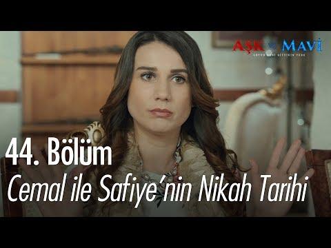 Cemal ile Safiye'nin nikah tarihi - Aşk ve Mavi 44. Bölüm
