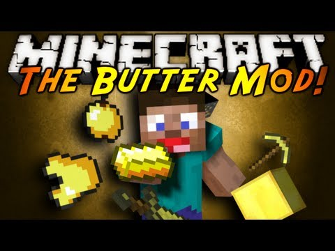 Minecraft Mod Showcase : THE BUTTER MOD!