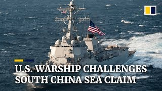 US warship challenges South China Sea claim