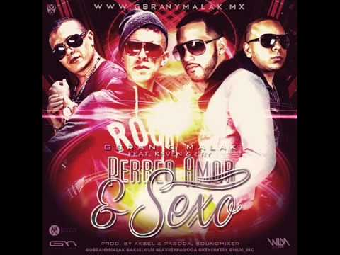 Gbran & Malak Ft Keven & Ery - Perreo, Amor & Sexo (Prod. By Aksel & Pagoda) REGGAETON 2013