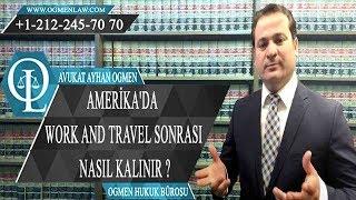 AMERİKA'DA WORK AND TRAVEL SONRASI NASIL KALINIR ?