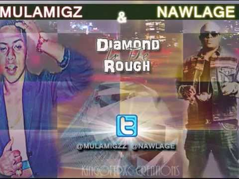 NAWLAGE 2K5 FT MULA MIGZ - DIAMOND IN THE ROUGH ( NEW 2014 ) !