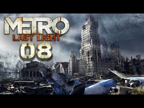 METRO: LAST LIGHT [HD+] #008 - Die Ruinen Moskaus ★ Let's Play Metro: Last Light