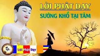 Lời Phật Dạy SƯỚNG hay KHỔ đều ở cái TÂM - GIÀU hay NGHÈO là do mình biết đủ | Phật Pháp Nhiệm Màu