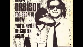 Watch Roy Orbison Too Soon To Know video