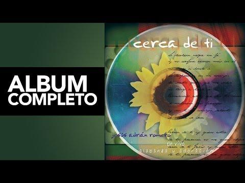 Jesus Adrian Romero - Cerca De Ti
