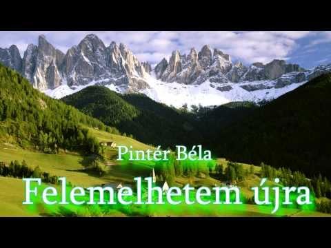 Pintér Béla - Felemelhetem újra