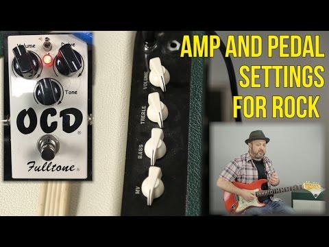 Amp Settings and Pedal Settings for Rock Guitar