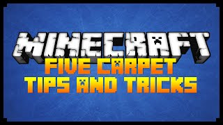Minecraft: FIVE EPIC CARPET TIPS! (Minecraft 1.8 Tips/Tricks)
