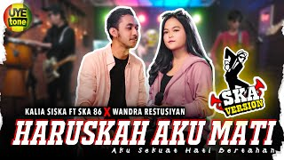 Download HARUSKAH AKU MATI - KALIA SISKA ft SKA86 x WANDRA | REGGAE SKA VERSION Mp3/Mp4