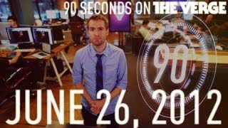 90 Seconds on The Verge - June 26, 2012