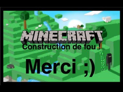 Minecraft construction de fou remerciements youtube - Minecraft construction de fou ...