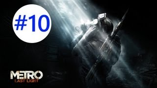 Metro: Last Light - Gameplay/Walkthrough - W/COMMENTARY - Part 10