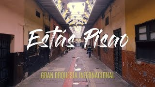 Gran Orquesta Internacional - Estás Pisao (Video Oficial)