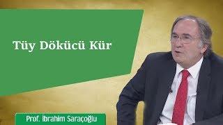 Tüy Dökücü Kür Tarifini Prof. İbrahim Saraçoğlu Anlatıyor
