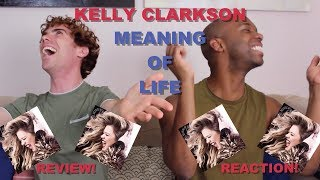 download lagu Kelly Clarkson - Meaning Of Life - Album Review/reaction gratis