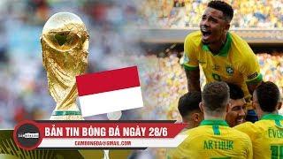 Bản tin Cảm Bóng Đá ngày 28/6 | Brazil vào bán kết Copa, Indonesia muốn đăng cai World Cup