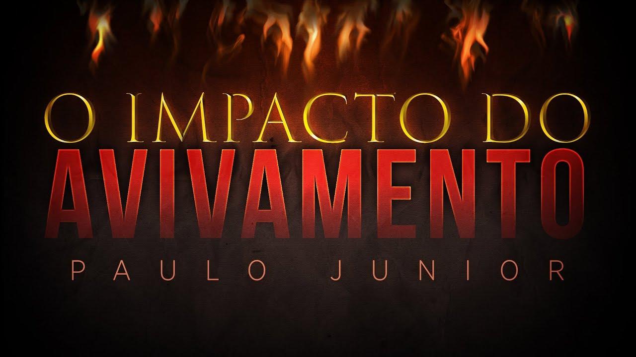 O Impacto do Avivamento - Paulo Junior