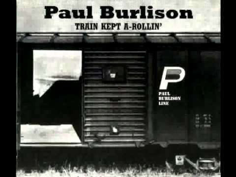 Paul Burlison / Train Kept A-Rollin'