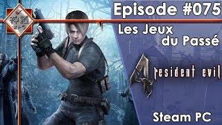 [FR]Les Jeux Du Passé - Episode #75 (Resident Evil 4)(Steam PC)