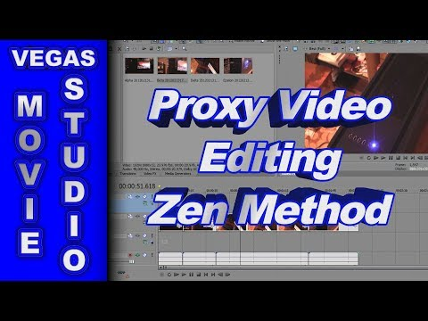 How to do Proxy Video Editing using Sony Vegas - Zen Method
