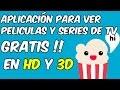 Aplicacion para ver Peliculas y Series Online en HD[1080p-720p] y 3D GRATIS !!_HD