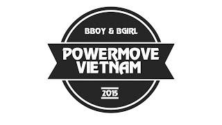 BBOY POWERMOVE | VIET NAM | 2015