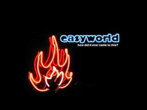 Easyworld - How Did It Ever Come To This