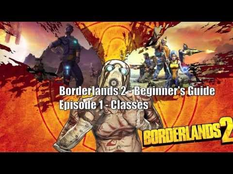 Borderlands 2 - Beginner's Guide. Episode 1 - Classes