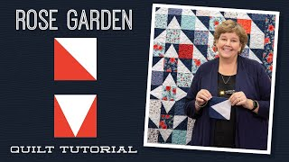 """Make a """"Rose Garden"""" Quilt with Jenny Doan of Missouri Star Quilt Co (Video Tutorial)"""