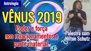 Vênus 2019 - Poder e força nos relacionamentos e parte material - Astrologia